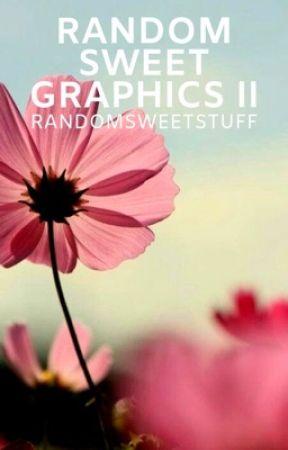 Random Sweet Graphics II by randomsweetstuff