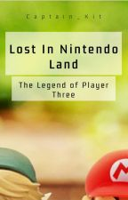 Lost In Nintendo Land: The Legend of Player Three by Captain_Kit