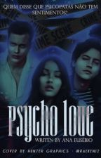 PSYCHO LOVE by anaeusebio2003