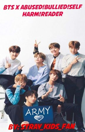 BTS x Abused!Bullied!Self-harm!Reader - CHAPTER ONE: THE BIG MEETING
