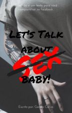 Let's talk about sex baby! by StigmaZX