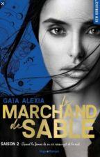 Le Marchand De Sable - TOME 2 by AlexiaGaia2