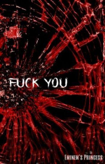 FUCK YOU! | l.t. #Wattys2015