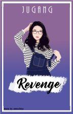 Revenge by jugang