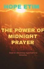 The Power Of Midnight Prayer by pastorhope5