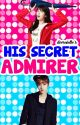 His Secret Admirer (Revised Version) - [ONGOING] by deernielle