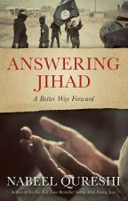 Answering Jihad: A Better Way Forward by TruthStandsAlone