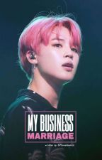 My business marriage {Bts Jimin ff Eng}  by Moniefanfics