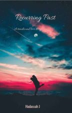 Recurring Past  by Hadassah16