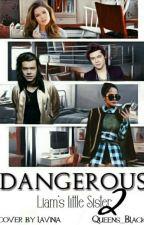 DANGEROUS - Liam's Littles Sister Vol.2 by Queens_Black