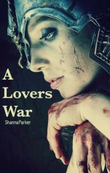 A Lovers War by ShannaParker