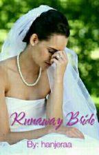 RUNAWAY BRIDE (End) by hanjeraa