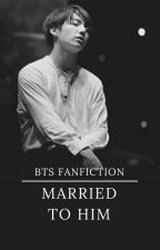 Married to Him | Jeon Jungkook by flyn_99