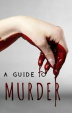 A Guide to Murder by fuctup
