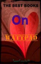 The Best Books On Wattpad by memeela