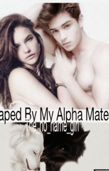 Raped By My Alpha Mate