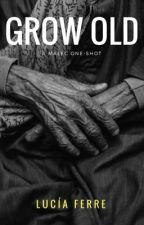 Grow Old (Malec OneShot) by iamluciaferre