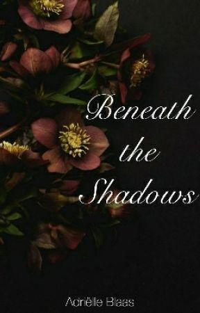 Beneath the Shadows by AdrielleBlaas