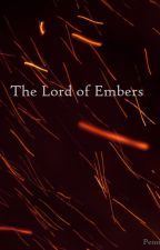 The Lord of Embers by PensiveSteps