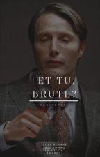 ET TU, BRUTE? [HANNIGRAM] by EarlyDays