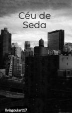 Céu de Seda by liviagoulart17