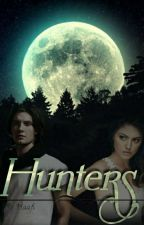 Hunters( Book 1 In The Hunters Series)( Completed)✔ by haafi_d