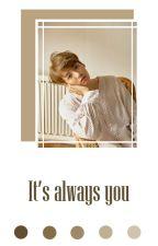 It's always you •• KookTae •• by xDreamsxInfinityx