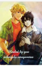 Healed By You -Solangelo Omegaverse by Animeland1324