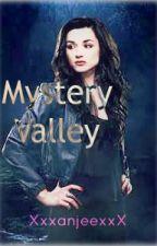 MYSTERY VALLEY #Wattys2016 by XxxanjeexxX