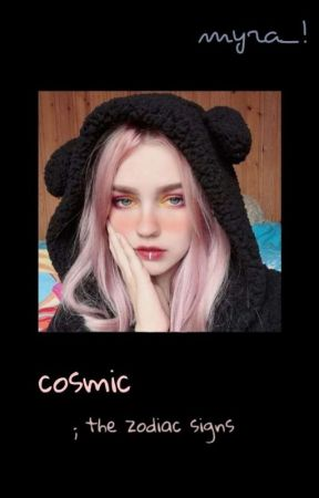 Cosmic The Zodiac Signs The Signs Energy Vibrations Wattpad