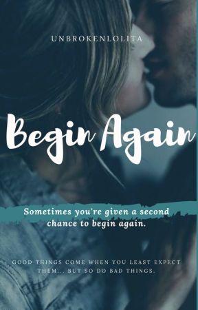 Begin Again  by UnbrokenLolita