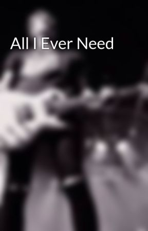 All I Ever Need by HemmoPenguinLover