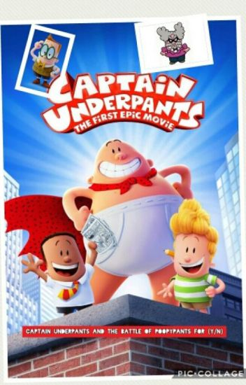 Captain underpants and the battle of Poopypants for (Y/N)
