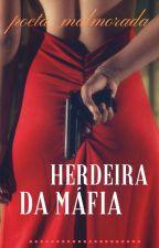 Herdeira Da Máfia  by poeta_malmorada
