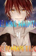 El niño maldecido y el demonio rojo by chica-otaku-79