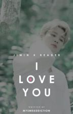 I love you ❖ Jimin x Reader [SEQUEL] by mysmeaddiction