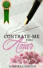 Contrate-me Para Amar (Concluída) by GabrielaSantus