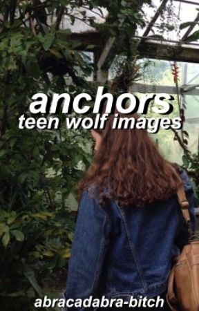 anchors ⇉ teen wolf images by abracadabra-bitch