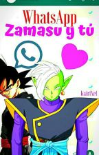 WhatsApp {Zamasu y tú}  by KairiXel