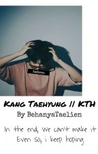 Kang Taehyung || KTH by BehanyaTaelien