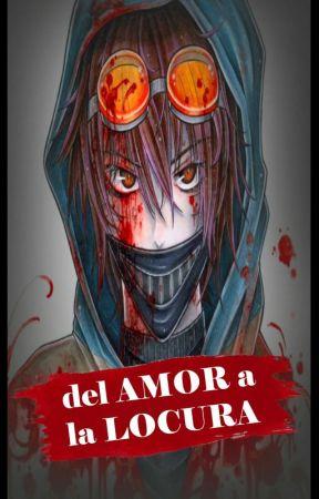 Del Amor a la Locura (ticci Toby) by kyoko_Martzz