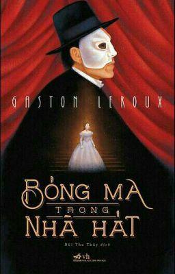Đọc truyện Bóng Ma Trong Nhà Hát - Gaston Leroux