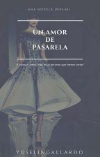 Un Amor De Pasarela© by YoselinGallardo