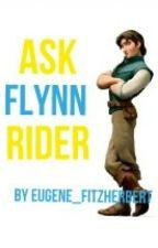 Ask Flynn Rider by Eugene_Fitzherbert