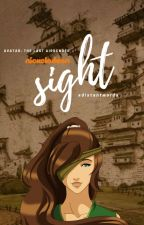 Sight ↣ A:TLA by xdistantwords