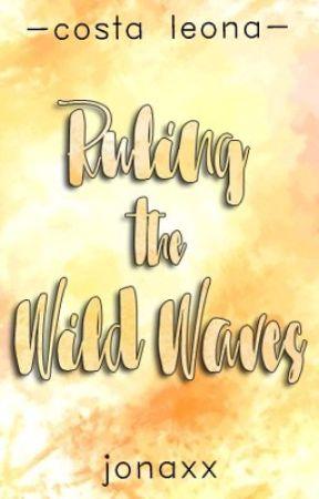 Ruling the Wild Waves (Costa Leona #7) by jonaxx
