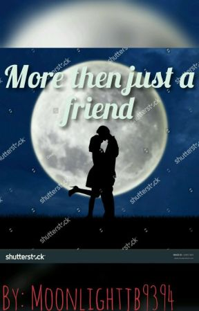 More then just a friend by moonlightjb9394