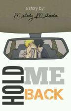 Hold Me Back by mel_mikaela