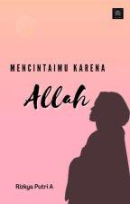 Mencintaimu Karna Allah [New Version] by kyastories_