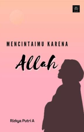 Mencintaimu Karna Allah [New Version]✔ by kyastories_